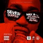Max B - Silver Surfer ft. Wiz Khalifa, Alpac & Joe Young Artwork