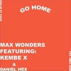 Max Wonders - Go Home ft. Kembe X & Daniel Hex Artwork