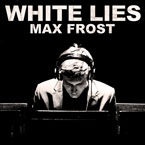 Max Frost - White Lies Artwork