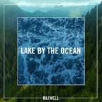 Maxwell - Lake By The Ocean Artwork