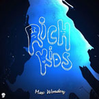 Max Wonders - Rich Kids Artwork