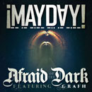 MAYDAY! ft. Grafh - Afraid of the Dark Artwork