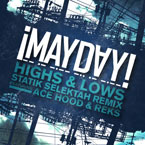 ¡MAYDAY! ft. Ace Hood & REKS - Highs & Lows (Statik Selektah Remix) Artwork