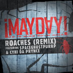 ¡MAYDAY!  ft. Spaceghost Purrp & Cyhi The Prynce - Roaches (Remix) Artwork