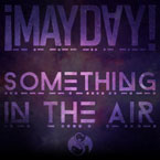 ¡MAYDAY! - Something In The Air ft. Femi Kuti Artwork