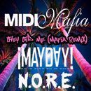 ¡MAYDAY! ft. N.O.R.E. - They Told Me (Midi Mafia Remix) Artwork