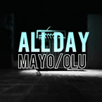 Mayo ft. Olu - All Day Artwork