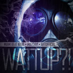 Miami Beat Wave, ¡MAYDAY! & ArtOfficial - WATTUP! Artwork