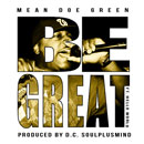 Mean Doe Green ft. Hello World - Be Great Artwork