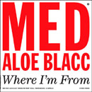 MED ft. Aloe Blacc - Where Im From Artwork