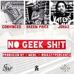Medi ft. Convinced, Skeem Price &amp; Johaz - No Geek Sh!t Artwork