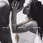 Meek Mill - All Eyes On You ft. Chris Brown & Nicki Minaj Artwork
