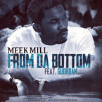 Meek Mill ft. Guordan - From Da Bottom Artwork
