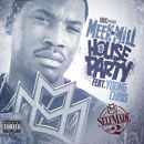 Meek Mill ft. Young Chris - House Party Artwork