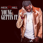Meek Mill ft. Kirko Bangz - Young &amp; Gettin It Artwork