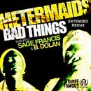 Metermaids ft. Sage Francis &amp; B. Dolan - Bad Things (Redux) Artwork