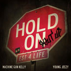 MGK ft. Young Jeezy - Hold On (Shut Up) Artwork