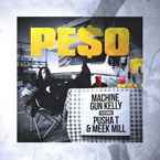 Machine Gun Kelly ft. Pusha T & Meek Mill - Peso Artwork