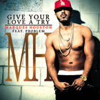 Marques Houston ft. Problem - Give Your Love a Try Artwork