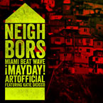 Miami Beat Wave, ¡MAYDAY! & ArtOfficial ft. Katie DiCicco - Neighbors Artwork