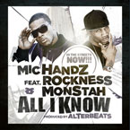 Mic Handz ft. Rockness Monstah &amp; DJ Modesty - All I Know Artwork