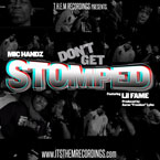 Mic Handz ft. Lil Fame - Don't Get Stomped Artwork