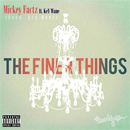 Mickey Factz ft. KeY Wane - The Finer Things Artwork