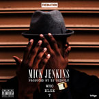 Mick Jenkins - Who Else? Artwork