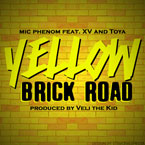 Mic Phenom ft. XV & Toya - Yellow Brick Road Artwork