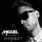 Miguel - How Many Drinks? Artwork