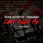 Mike Schpitz - Can't Touch Me ft. Panama Artwork