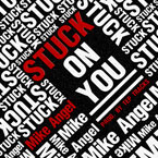 Mike Angel - Stuck on You Artwork