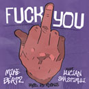 Mike Beatz ft. Sha Stimuli & Lucian - F*ck You Artwork