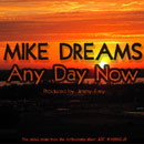 Mike Dreams ft. Dominoe Chy'ea & Toyebi Adedipe - Any Day Now Artwork