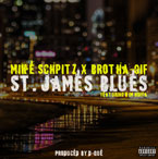 Mike Schpitz x Brotha-Gif ft. Kim Hoffa - St. James Blues Artwork