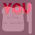 Mike Strong ft. Smoovexample - You Artwork