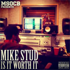 Mike Stud - Is It Worth It Artwork