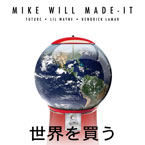 Mike WiLL Made It ft. Kendrick Lamar, Future & Lil Wayne - Buy the World Artwork