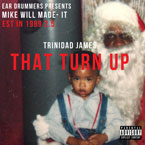 Mike WiLL Made It ft. Trinidad James - That Turn Up Artwork