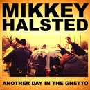 Mikkey Halsted - Another Day in the Ghetto Artwork