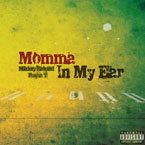 Mikkey Halsted ft. Pusha T - Momma In My Ear Artwork