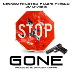Mikkey Halsted x Lupe Fiasco ft. Jim Lavigne - Gone Artwork