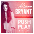 Miriam Bryant - Push Play Artwork