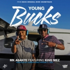 MK Asante - Young Bucks ft. King Mez Artwork