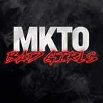 MKTO - Bad Girls Artwork