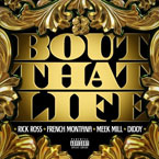 Maybach Music Group ft. Rick Ross, French Montana, Meek Mill & Diddy - Bout That Life Artwork