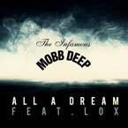 Mobb Deep ft. The Lox - All a Dream Artwork