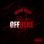 Mobb Deep - Taking You Off Here Artwork