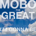Mobo The Great ft. Lili K. - I'm Gonna Be Artwork