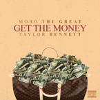 Mobo The Great ft. Taylor Bennett - Get the Money Artwork
